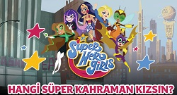 Hangi Süper Kahraman Kızsın