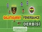 Galatasaray Fenerbahçe Derbisi oyunu