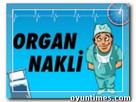 Organ Nakli oyunu